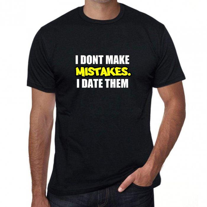 Joke Slogan T-shirts Funny Novelty - Mistakes - Unisex 205g Qaulity T's