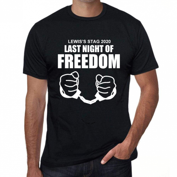Stag Party Funny T Shirt -Freedom - Personalised *Add your name*